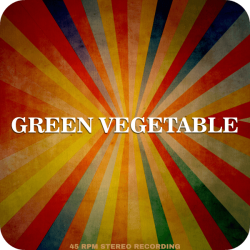 Green Vegetable - 2 Versions (3:18)