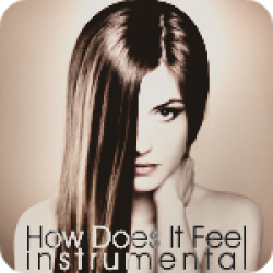 How Does It Feel - Instrumental