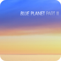 Blue Planet Part III