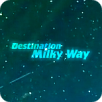 Destination Milky Way