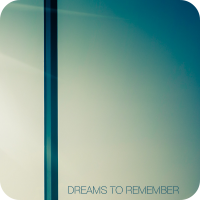 Dreams To Remember (4:07)