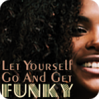 Let Yourself Go (And Get Funky)