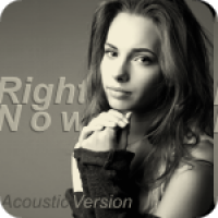Right Now - Acoustic Version
