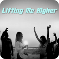 Lifting Me Higher
