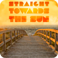Straight Towards The Sun